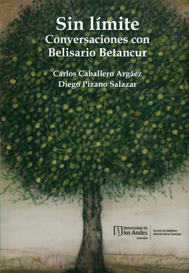 Sin límite. Conversaciones con Belisario Betancur