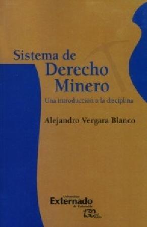 Sistema de derecho minero. Una introducción a la disciplina