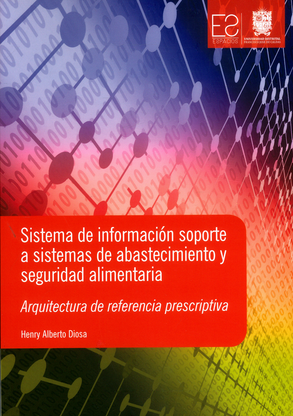 Sistema de información soporte a sistemas de abastecimiento y seguridad alimentaria. Arquitectura de referencia prescriptiva
