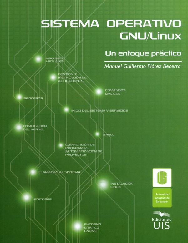 Sistema operativo Gnu/Linux, un enfoque práctico