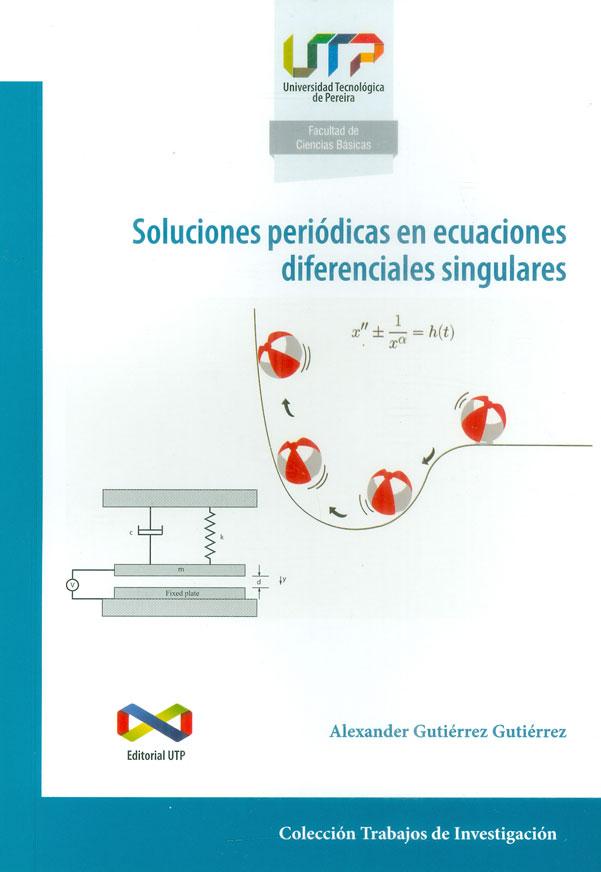 Soluciones periódicas en ecuaciones diferenciales singulares