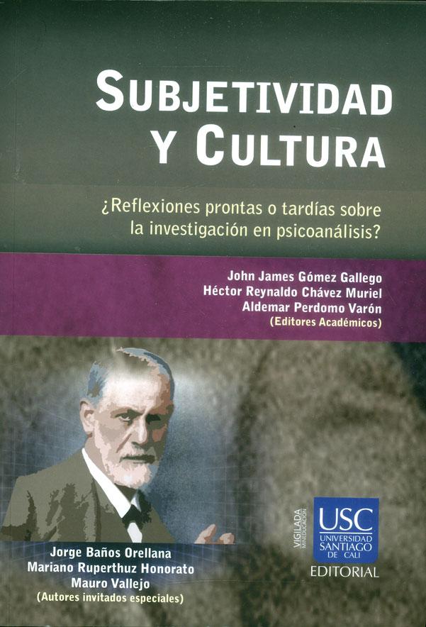 Subjetividad y cultura ¿Reflexiones prontas o tardías sobre la investigación en psicoanálisis?