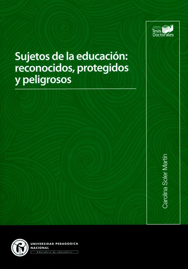 Sujetos de la educación: reconocidos, protegidos y peligrosos