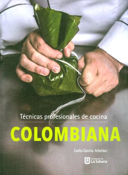 Técnicas profesionales de cocina colombiana