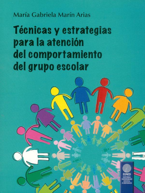 TÉCNICAS Y ESTRATEGIAS PARA LA ATENCIÓN DEL COMPORTAMIENTO DEL GRUPO ESCOLAR