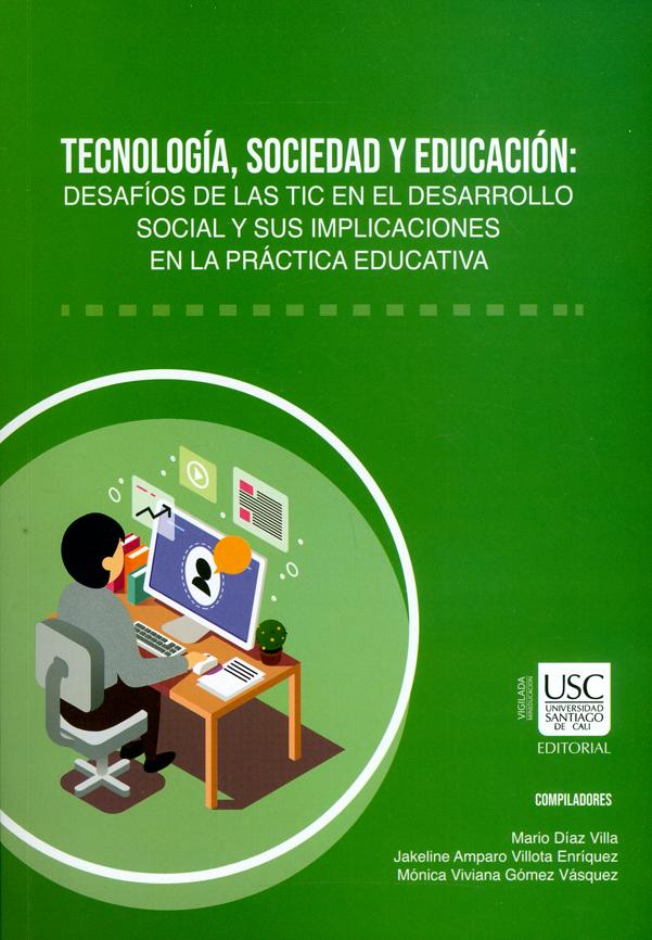 Tecnología , sociedad y educación: Desafíos de las TIC en el desarrollo social y sus implicaciones en la práctica educativa
