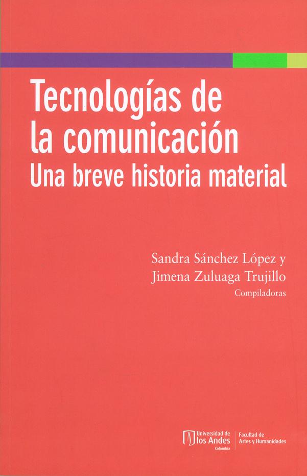 Tecnologías de la comunicación. Una breve historia material
