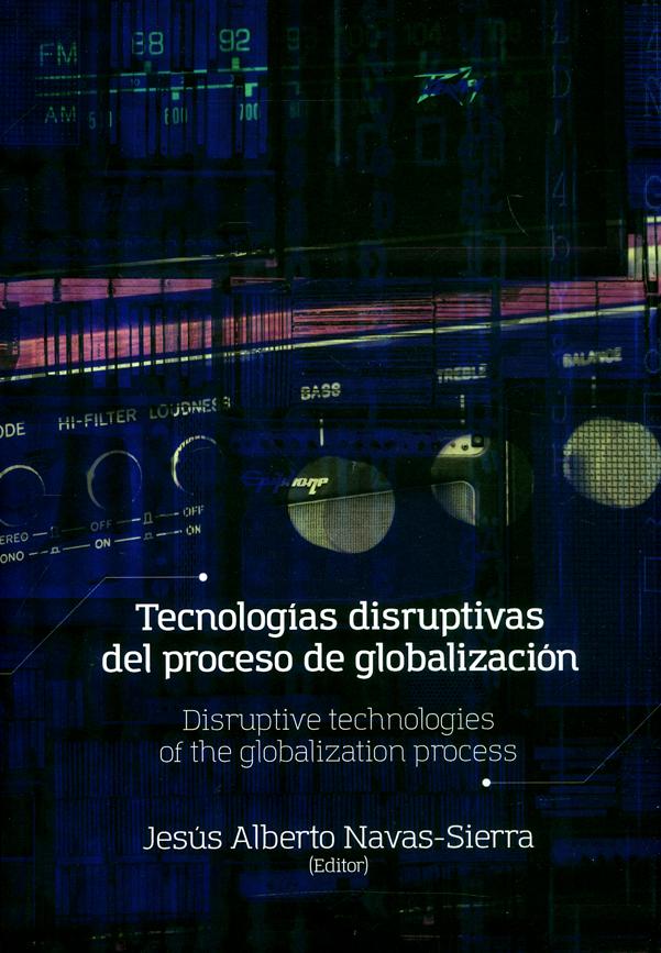Tecnologías disruptivas del proceso de globalización. Disruptive technologies of the globalization process