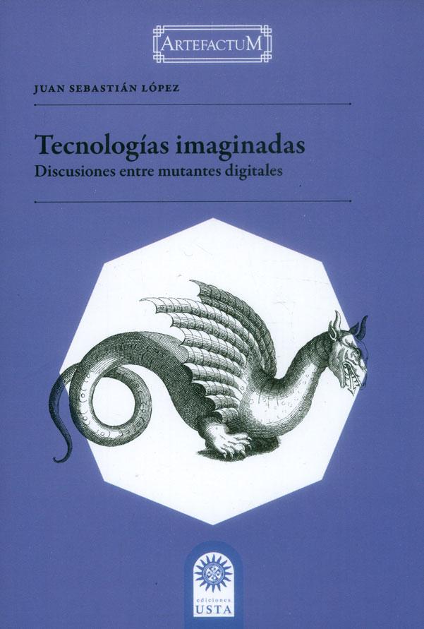 Tecnologías imaginadas: Discusiones entre mutantes digitales