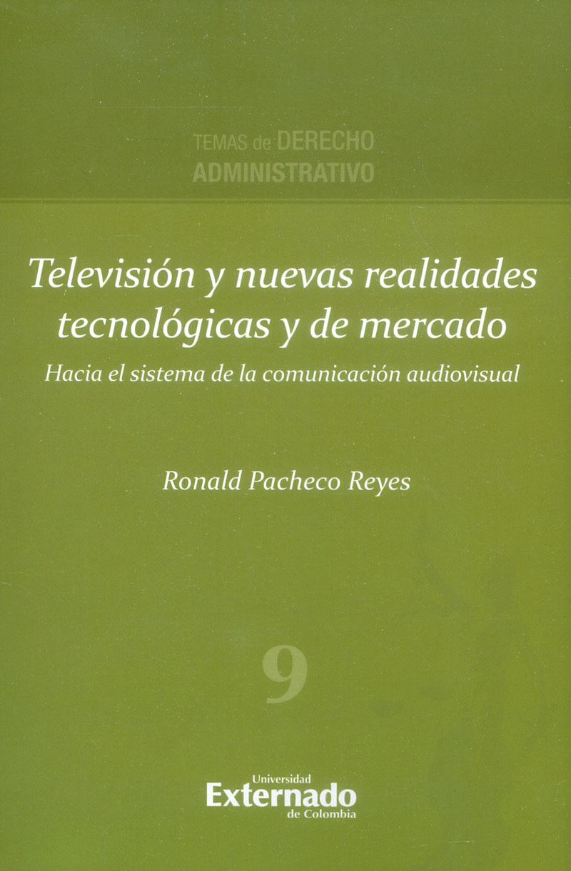 Televisión y nuevas realidades tecnológicas y de mercado: Hacia el sistema de la comunicación audiovisual