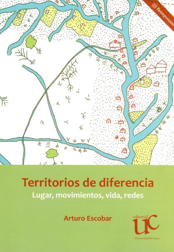 Territorios de diferencia : Lugar, movimientos, vida, redes