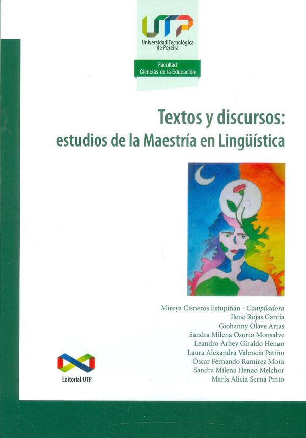 Textos y discursos: estudios de la Maestría en Lingüística