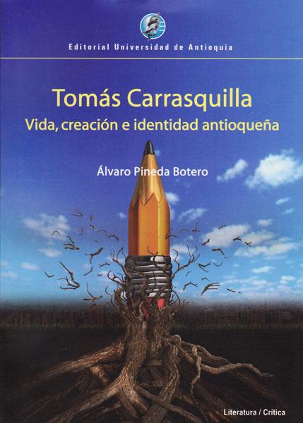 Tomás Carrasquilla: Vida, creación e identidad antioqueña