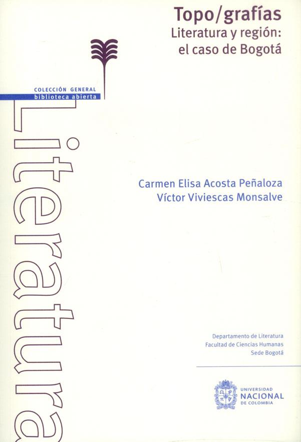 Topo/grafías. Literatura y región: el caso de Bogotá