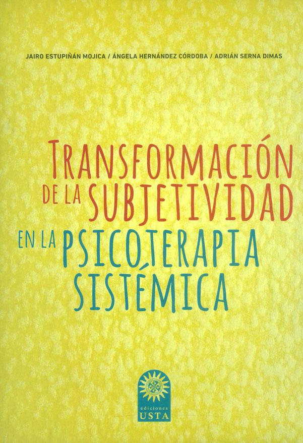 Transformación de la subjetividad en la psicoterapia sistémica