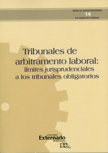 Tribunales de arbitramento laboral: límites jurisprudenciales a los tribunales obligatorios