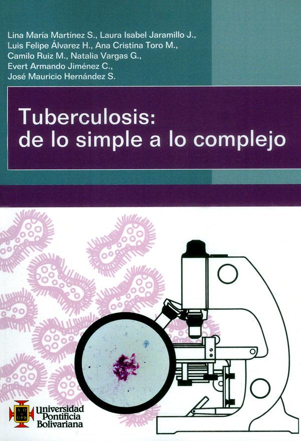 Tuberculosis: de lo simple a lo complejo