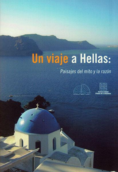 Un viaje a Hellas: Paisajes del mito y la razón