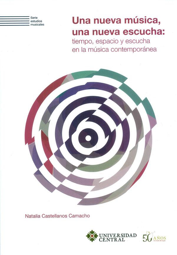 Una nueva música, una nueva escucha: tiempo, espacio y escucha en la música contemporánea