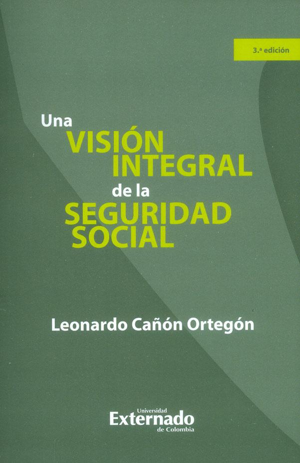 Una visión integral de la seguridad social - 3ra. Edición