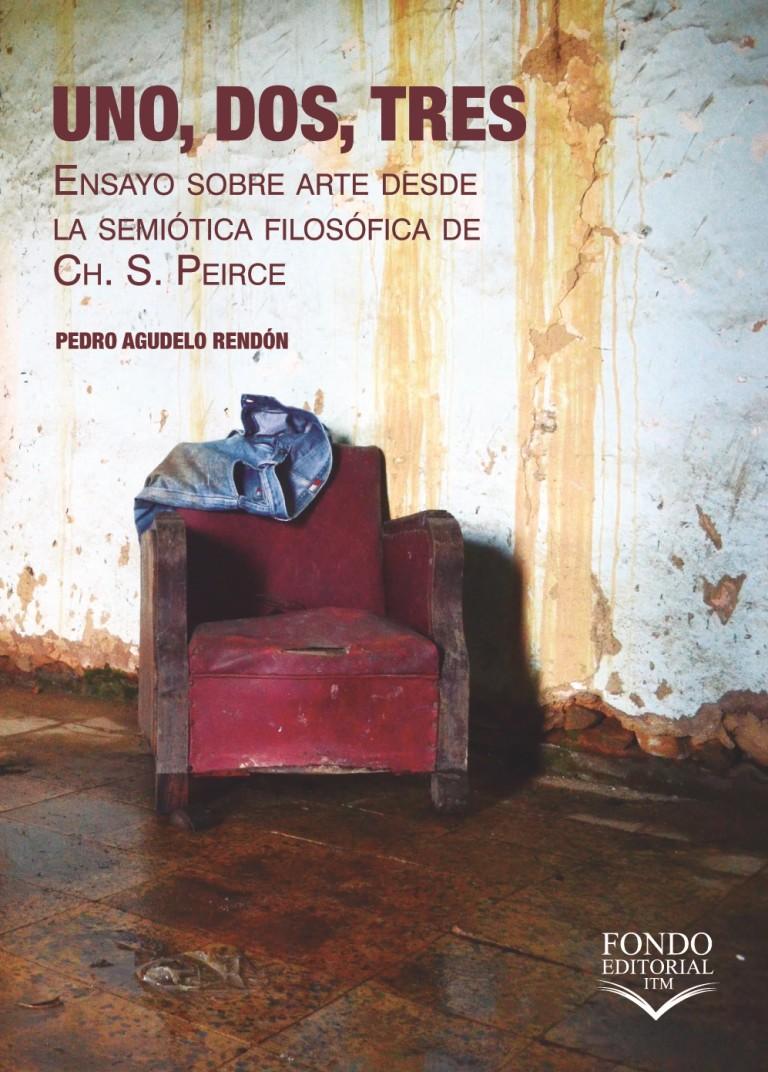 Uno, dos , tres. Ensayo sobre algunas ideas semióticas de Ch.S. Peirce