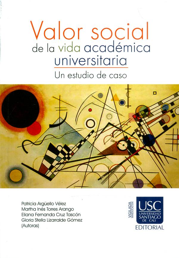 Valor social de la vida académica universitaria. Un estudio de caso