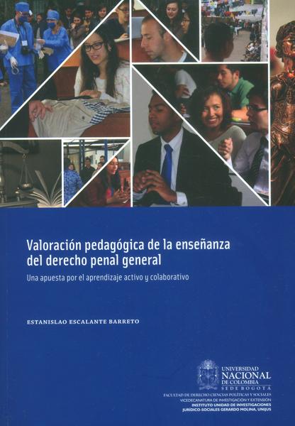 Valoración pedagógica de la enseñanza del derecho penal general.Una apuesta por el aprendizaje activo y colaborativo