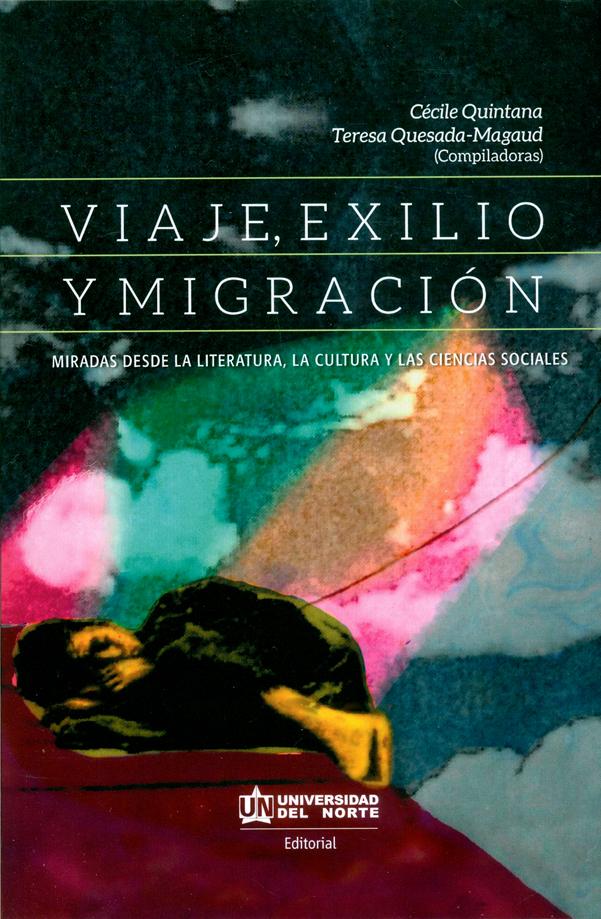 Viaje, exilio y migración. Miradas desde la literatura, la cultura y las ciencias sociales