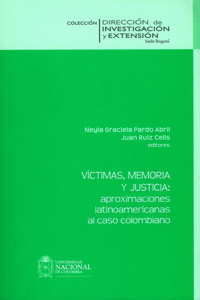 Victimas, memoria y justicia: aproximaciones latinoamericanas al caso colombiano