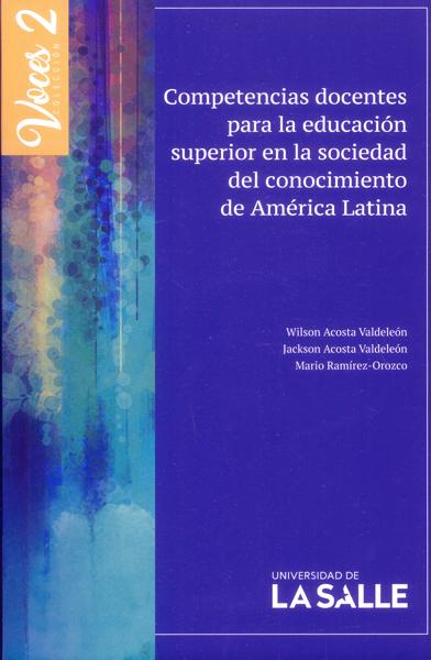 Voces 2. Competencias docentes para la educación superior en la sociedad del conocimiento de América Latina