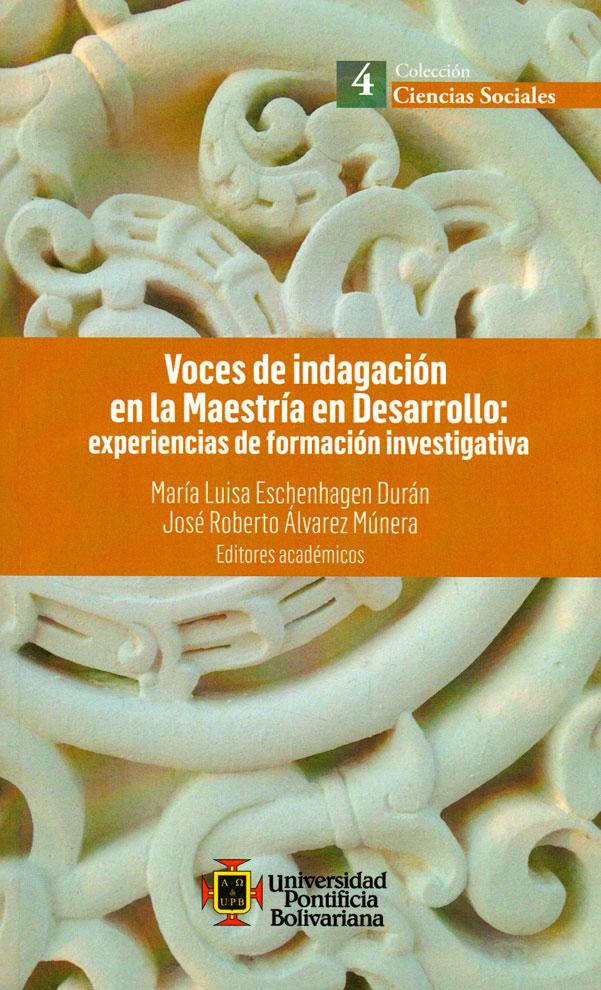Voces de indagación en la maestría en desarrollo: Experiencias de formación investigativa