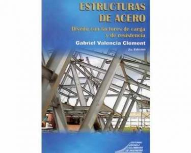 Estructuras de acero. Diseño con factores de carga y de resistencia