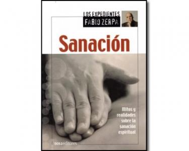 Sanación. Mitos y realidades sobre la sanación espiritual