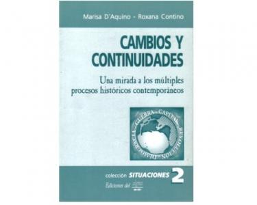 Cambios y continuidades. Una mirada a los múltiples procesos históricos contemporáneos