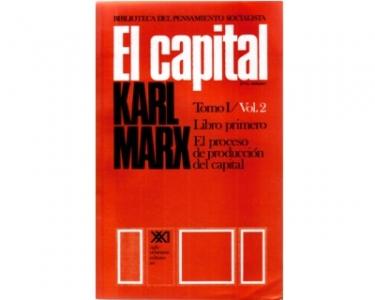 El Capital. Crítica de la economía política. El proceso de producción del capital. Tomo I Vol. 2