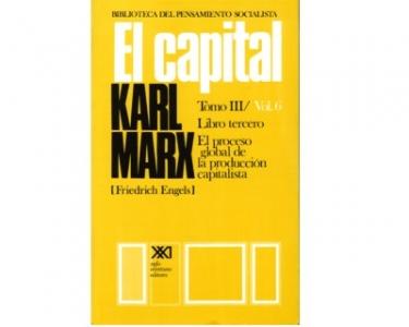 El capital. Crítica de la economía política.  El proceso global de la producción capitalista. Tomo III  Vol. 6