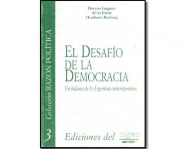 El desafío de la democracia. Un balance de la Argentina contemporánea