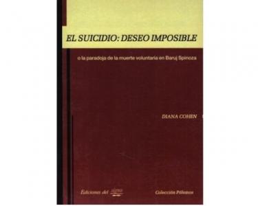 El suicidio: deseo imposible o la paradoja de la muerte voluntaria en Baruj Spinoza