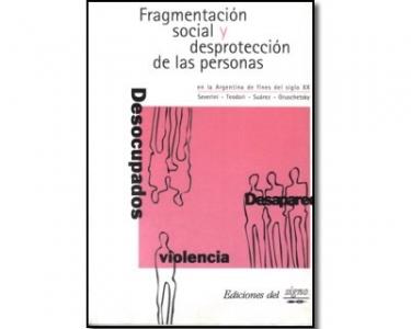 Fragmentación social y desprotección de las personas