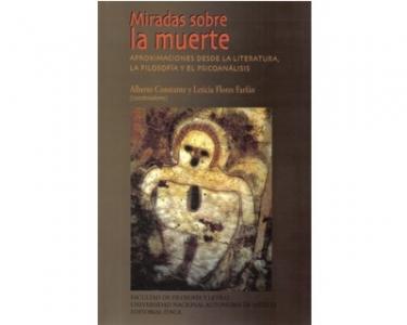 Miradas sobre la muerte. Aproximaciones desde la literatura, la filosofía y el psicoanálisis