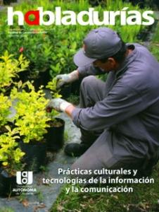 Habladurías No. 11. Prácticas culturales y tecnologías de la información y la comunicación