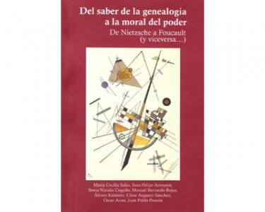 Del saber de la genealogía a la moral del poder. De Nietzsche a Foucault (y viceversa…)