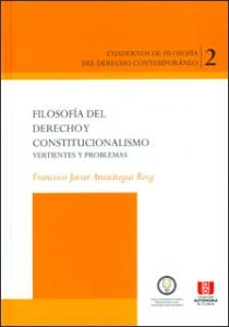 Filosofía del derecho y constitucionalismo: vertientes y problemas