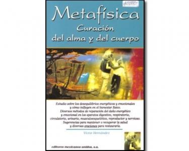 Metafísica. Curación del alma y del cuerpo