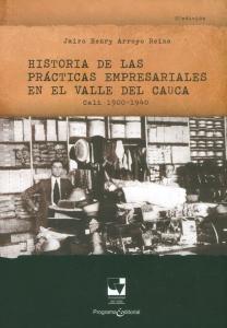 Historia de las prácticas empresariales en el Valle del Cauca. Cali 1900 – 1940