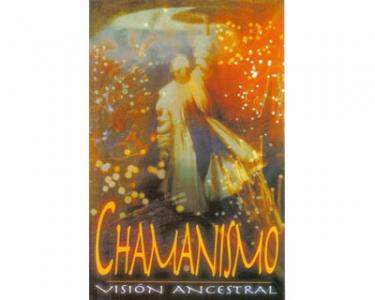 Chamanismo. Visión ancestral