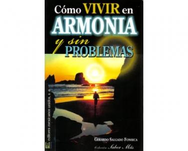 Cómo vivir en armonía y sin problemas