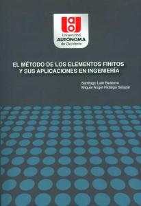 El método de los elementos finitos y sus aplicaciones de ingeniería