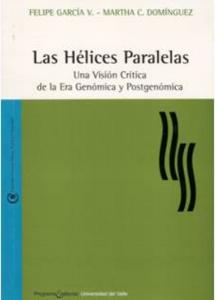 Las Hélices Paralelas. Una visión crítica de la Era Genómica y Postgenómica