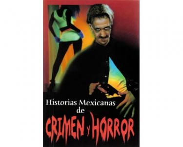 Historias Mexicanas de Crimen y Horror